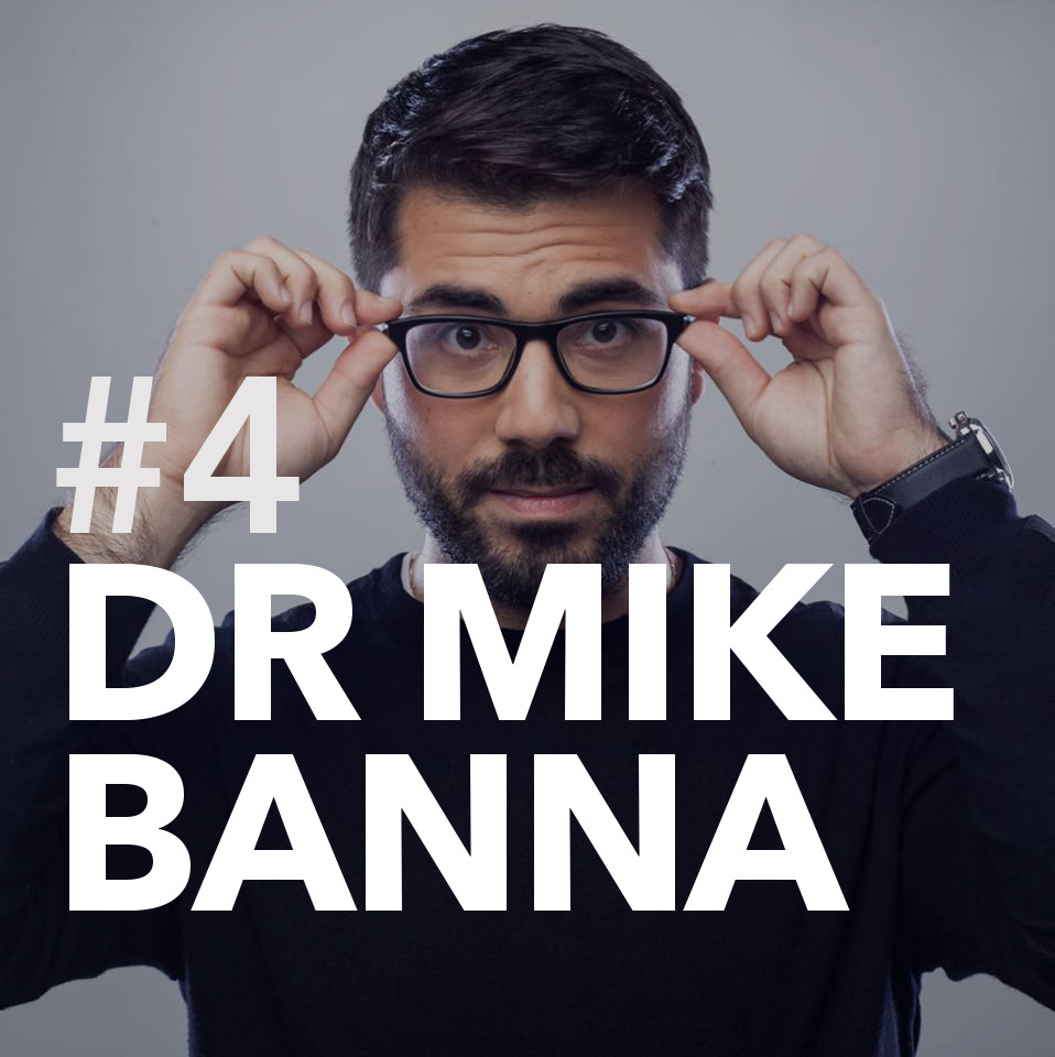 #4: Dr Mike Banna; a GP with skin in the game